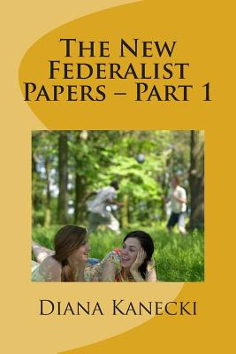 The New Federalist Papers - Part 1