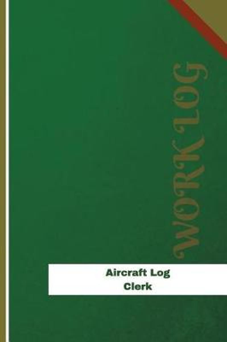 Aircraft Log Clerk Work Log
