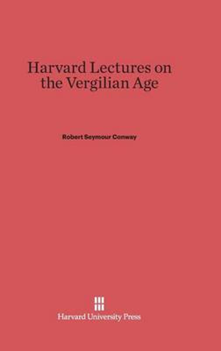 Harvard Lectures on the Vergilian Age