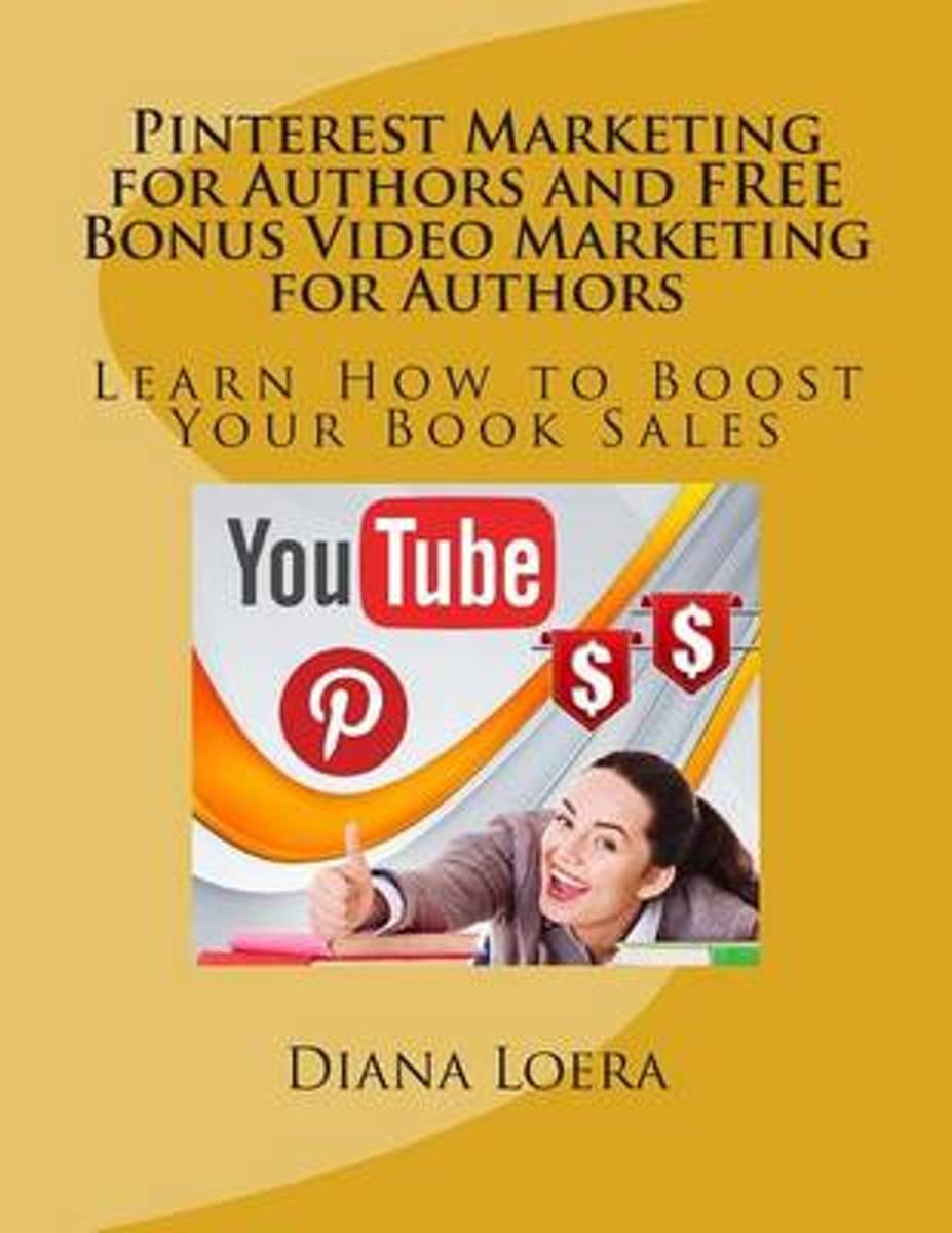 Pinterest Marketing for Authors and Free Bonus Video Marketing for Authors