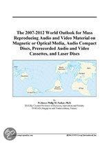 The 2007-2012 World Outlook for Mass Reproducing Audio and Video Material on Magnetic Or Optical Media, Audio Compact Discs, Prerecorded Audio and Vid