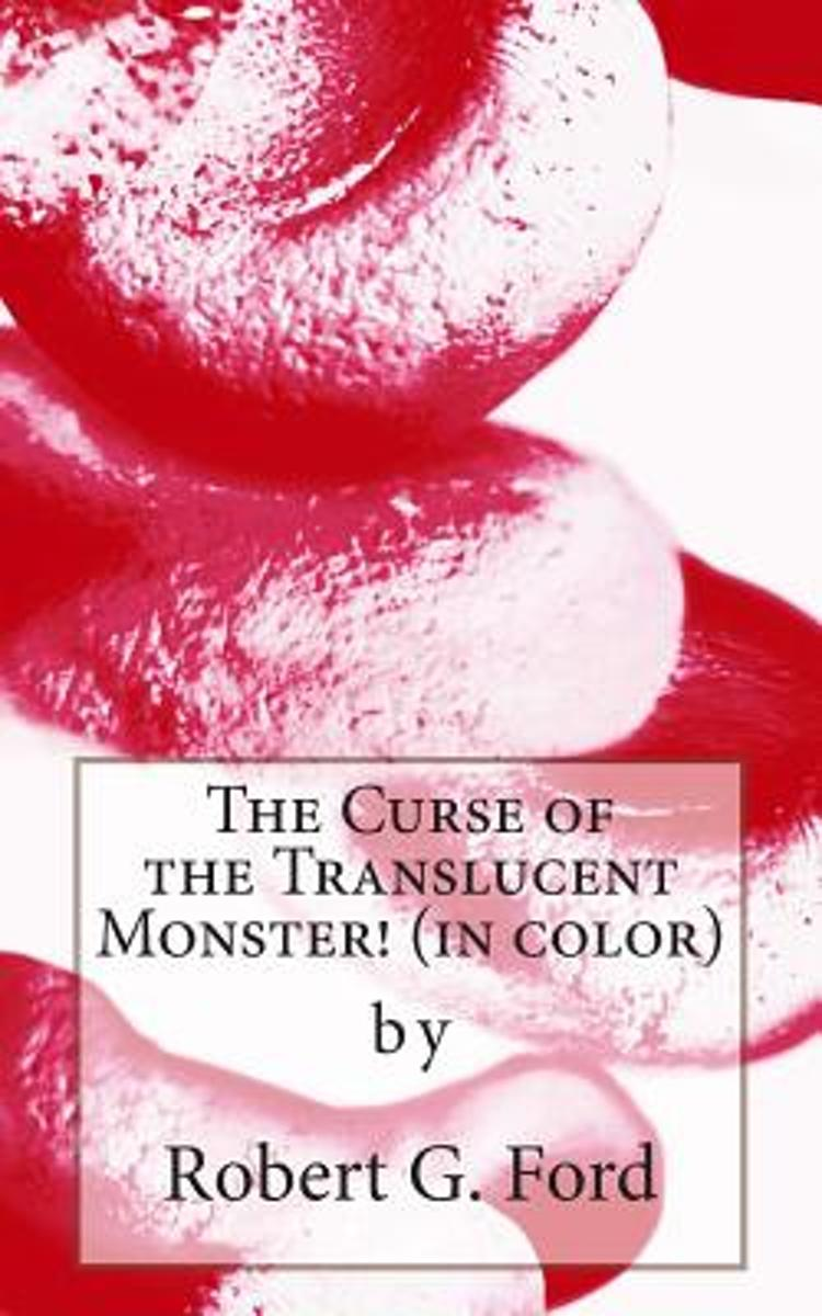 The Curse of the Translucent Monster! (in Color)