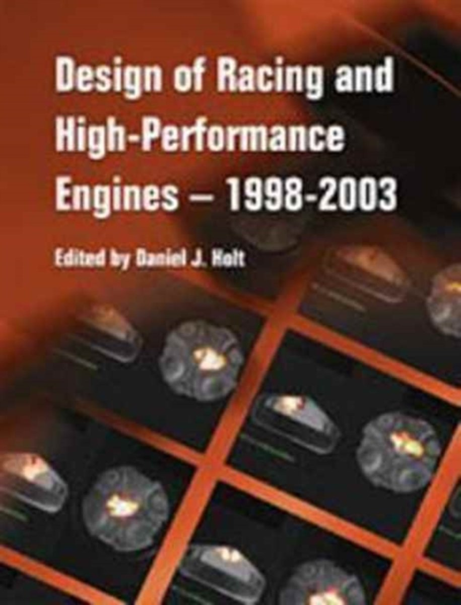Design of Racing and High-Performance Engines 1998-2003