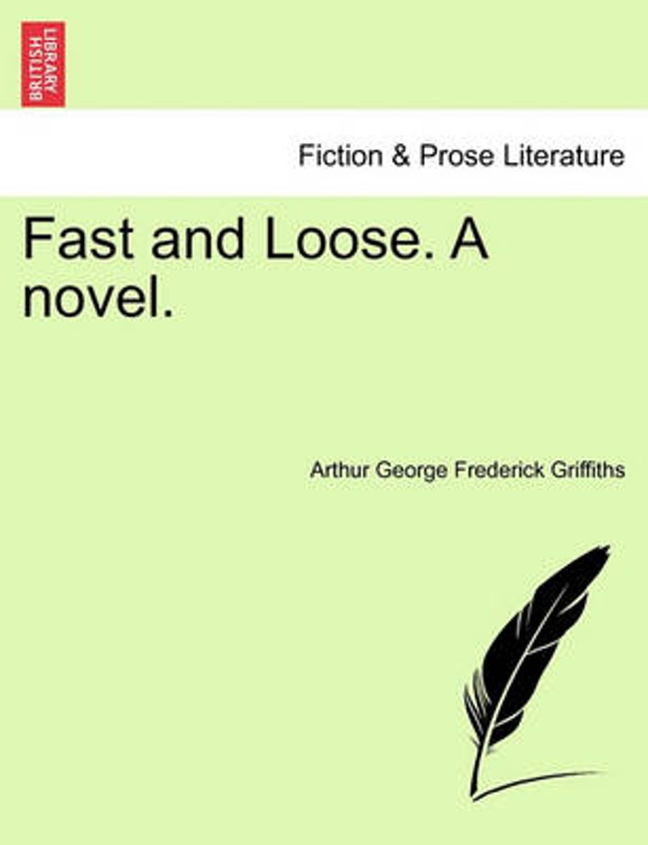 Fast and Loose. a Novel.