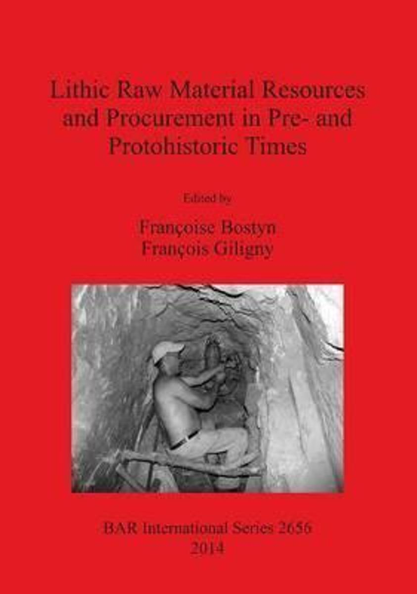 Lithic Raw Material Resources and Procurement in Pre- and Protohistoric Times