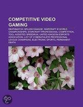 Competitive Video Gaming: Deathmatch, Splash Damage, Warcraft III World Championships, Starcraft Professional Competition