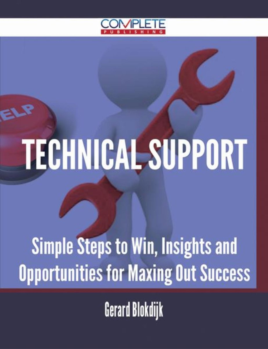 Technical Support - Simple Steps to Win, Insights and Opportunities for Maxing Out Success