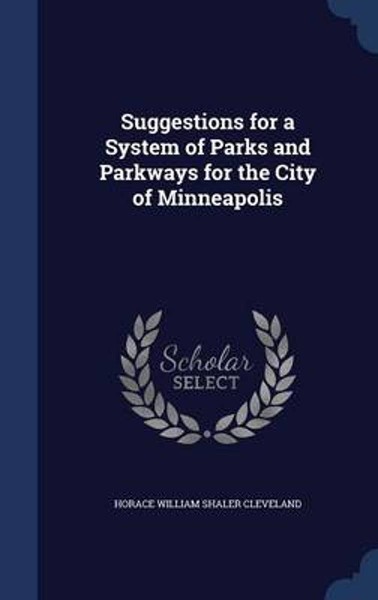 Suggestions for a System of Parks and Parkways for the City of Minneapolis