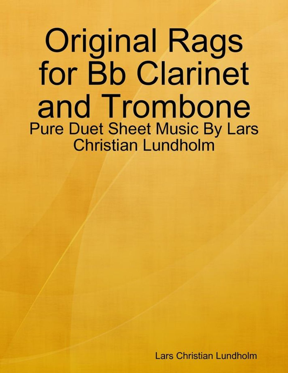 Original Rags for Bb Clarinet and Trombone - Pure Duet Sheet Music By Lars Christian Lundholm