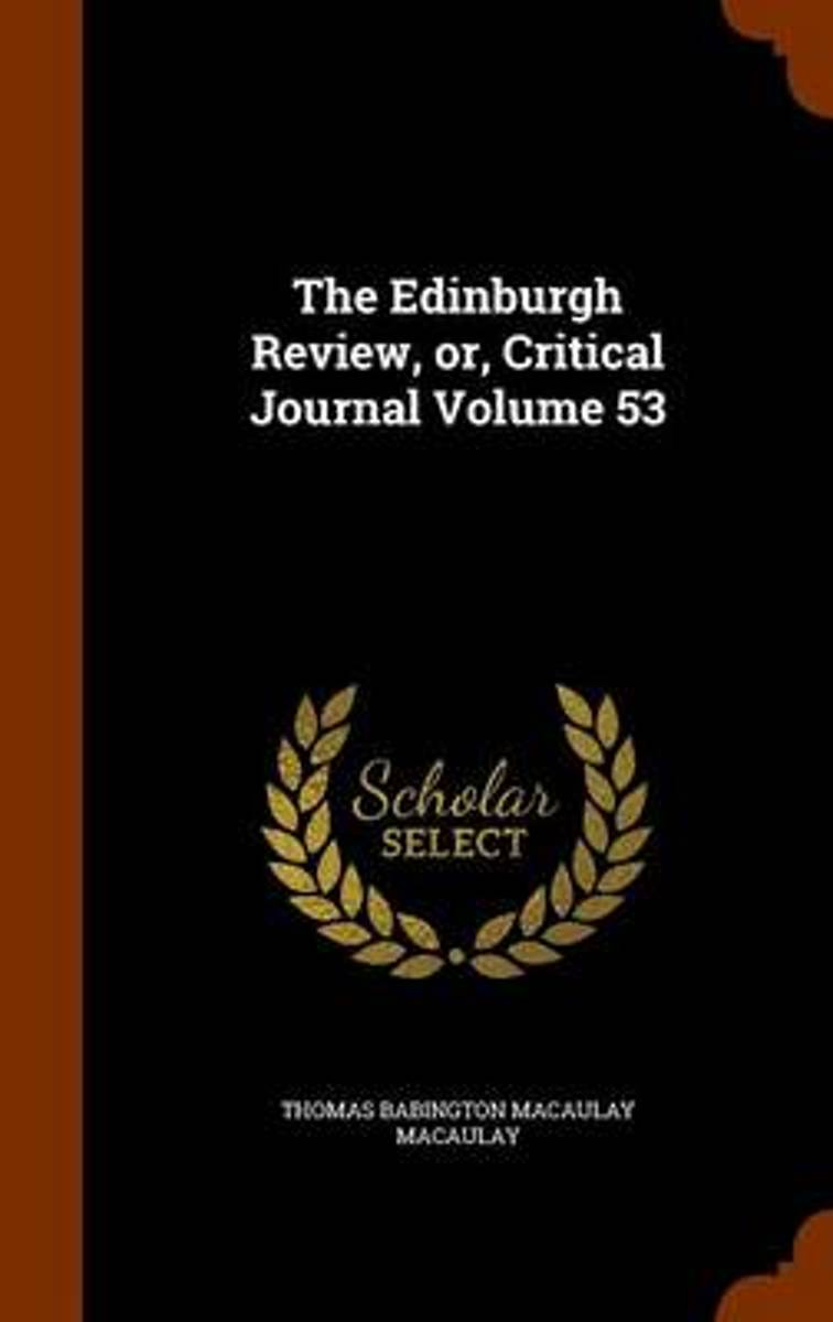 The Edinburgh Review, Or, Critical Journal Volume 53