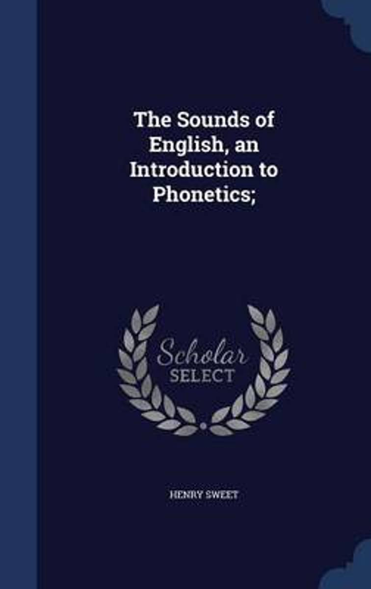 The Sounds of English, an Introduction to Phonetics;