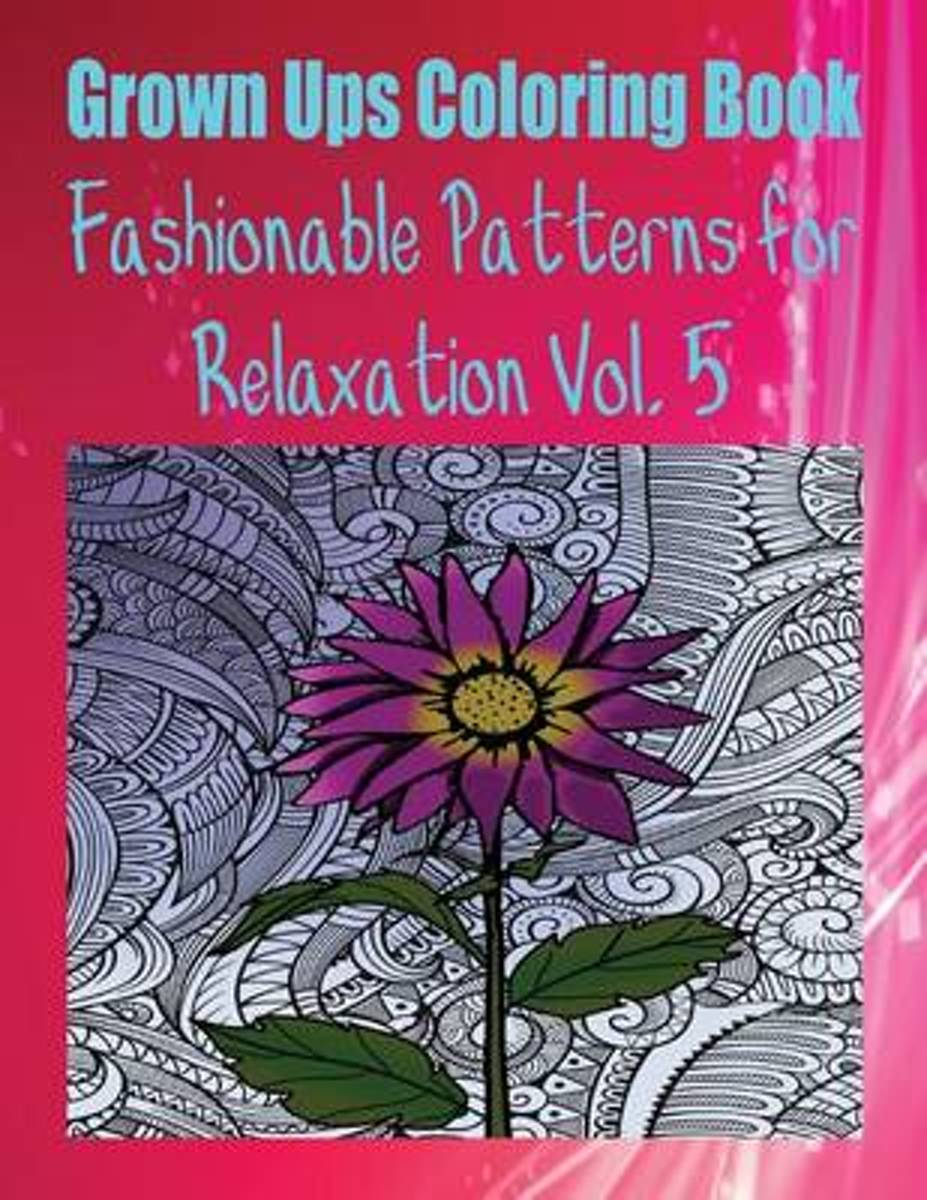 Grown Ups Coloring Book Fashionable Patterns for Relaxation Vol. 5 Mandalas
