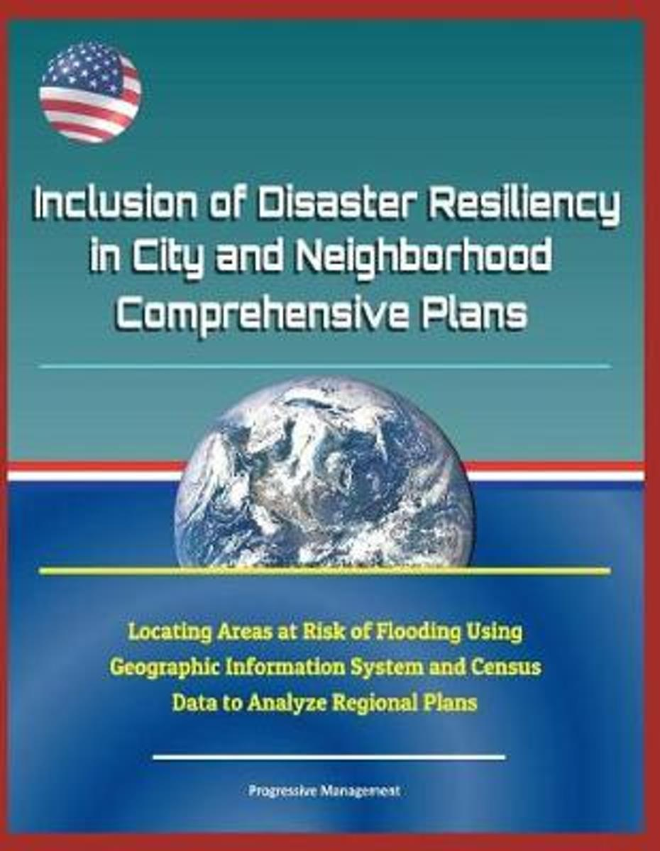 Inclusion of Disaster Resiliency in City and Neighborhood Comprehensive Plans - Locating Areas at Risk of Flooding Using Geographic Information System and Census Data to Analyze Regional Plan