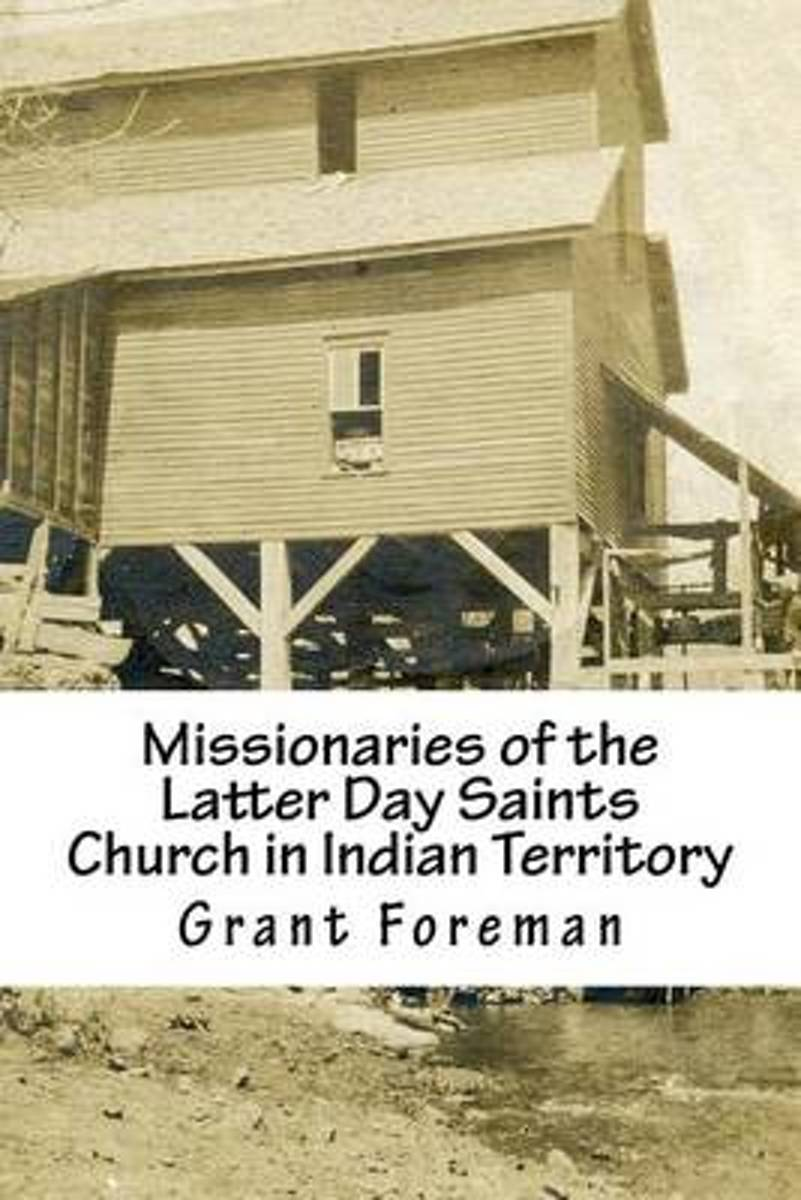 Missionaries of the Latter Day Saints Church in Indian Territory