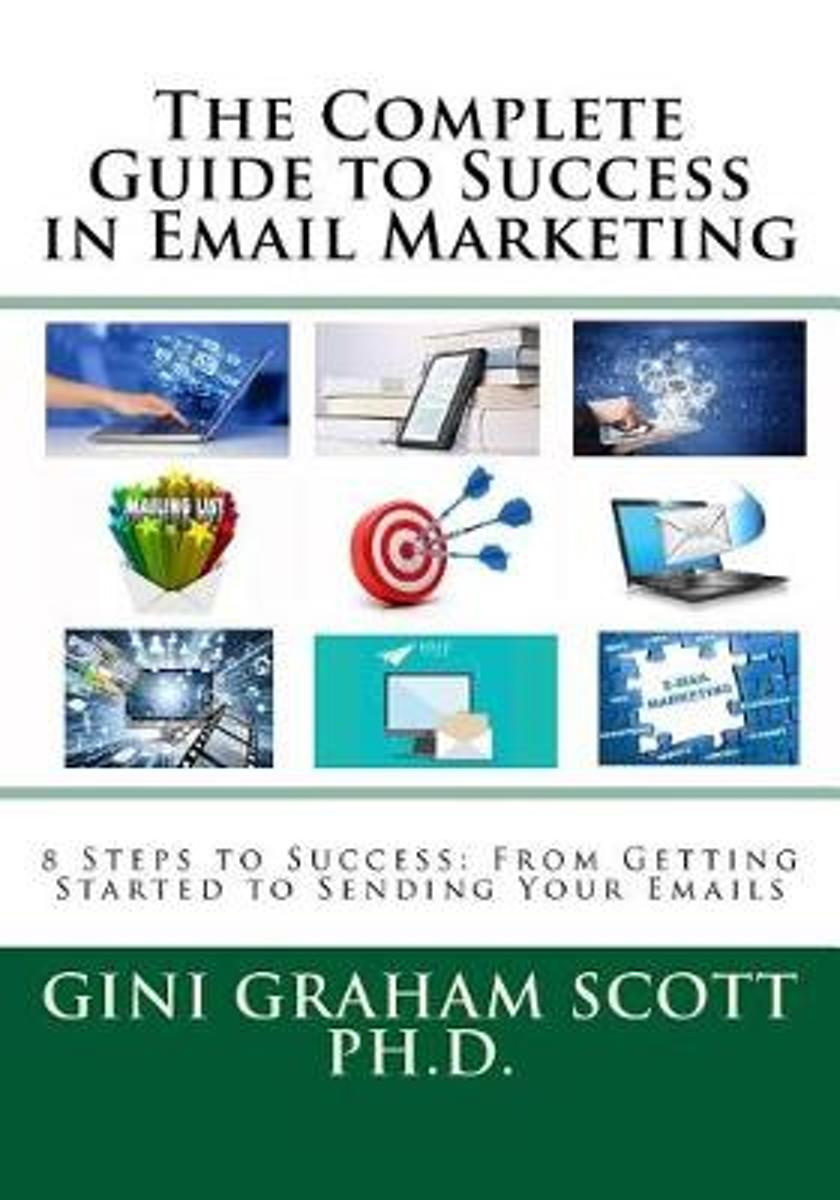 The Complete Guide to Success in Email Marketing