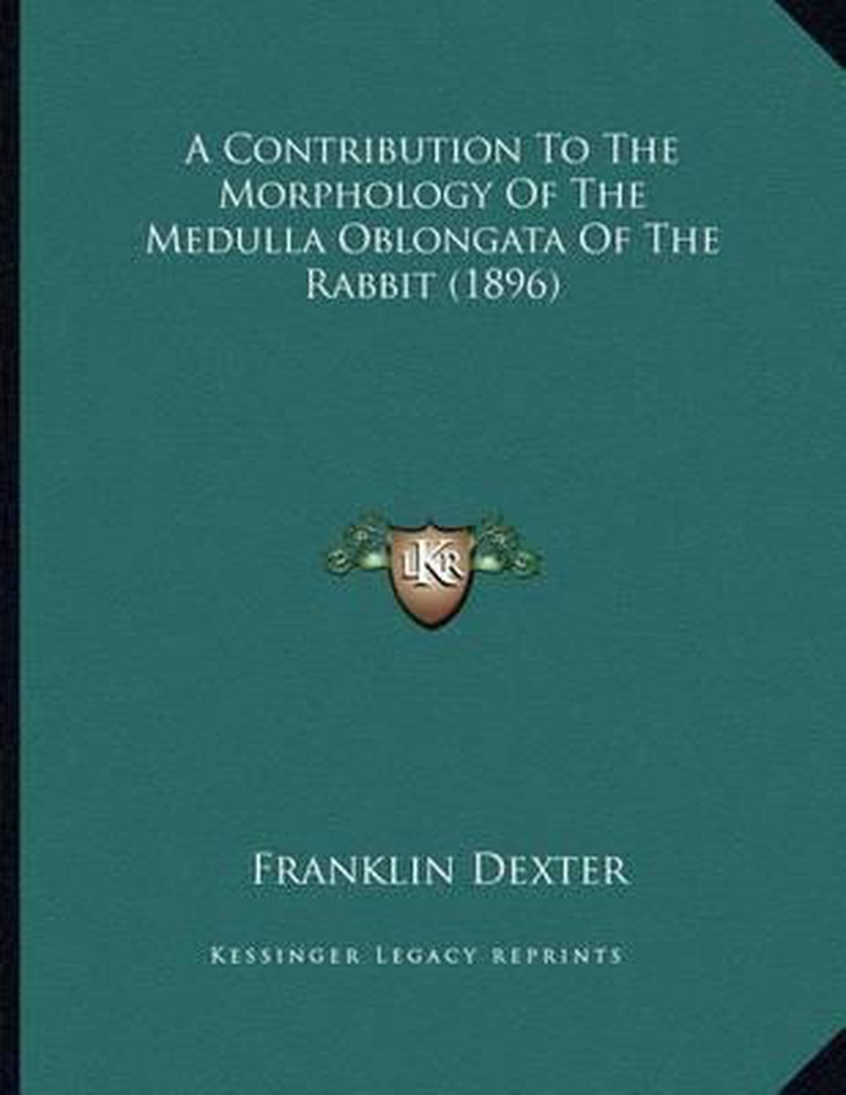 A Contribution to the Morphology of the Medulla Oblongata of the Rabbit (1896)