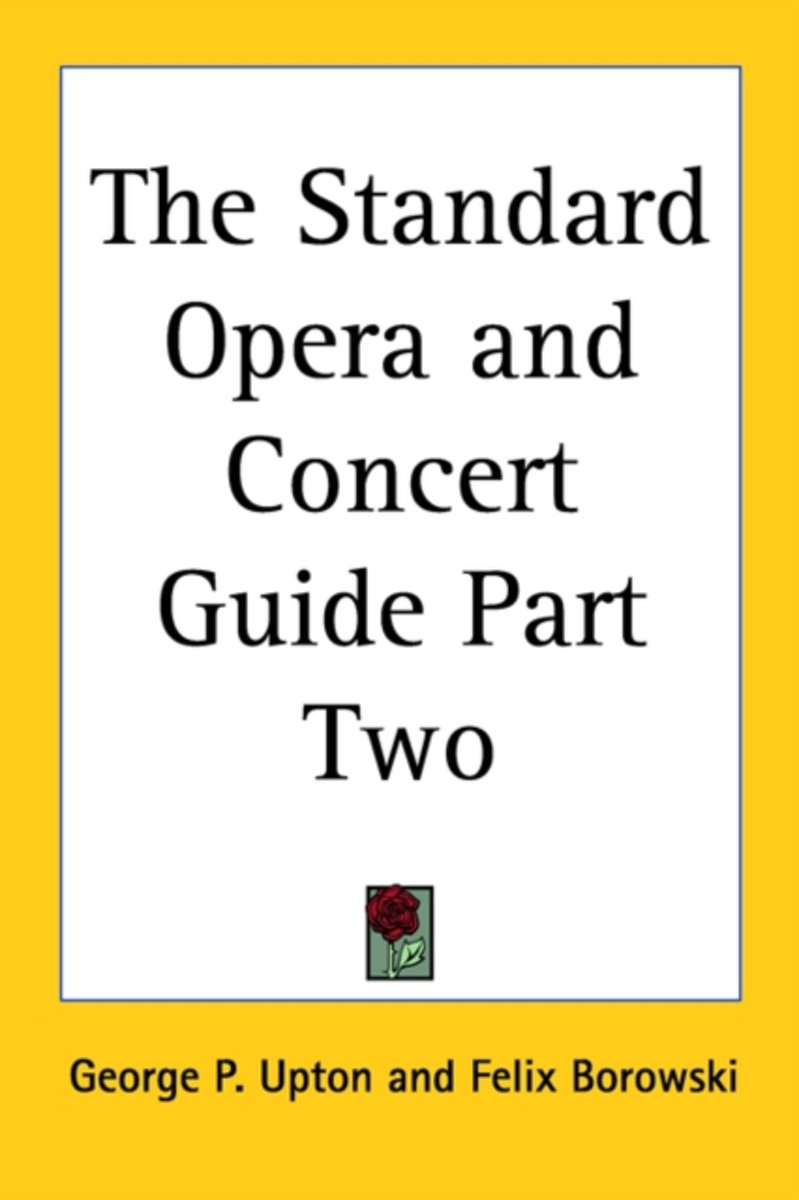 The Standard Opera and Concert Guide Part Two