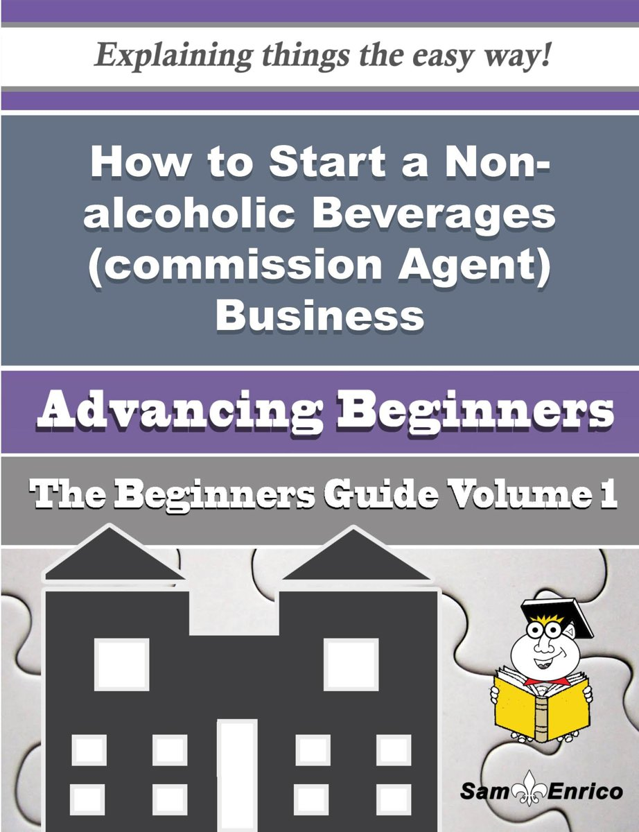 How to Start a Non-alcoholic Beverages (commission Agent) Business (Beginners Guide)
