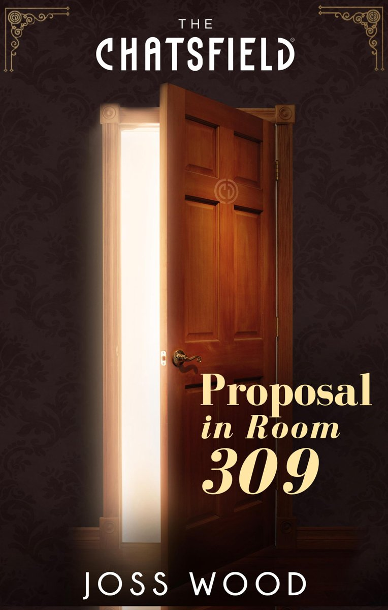 Proposal in Room 309 (A Chatsfield Short Story - Book 2)