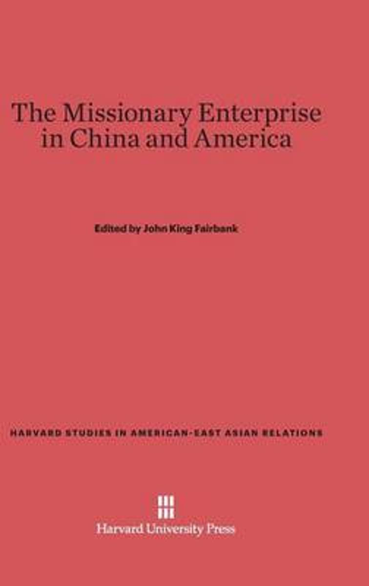 The Missionary Enterprise in China and America