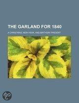 The Garland For 1840; A Christmas, New-Year, And Birthday Present