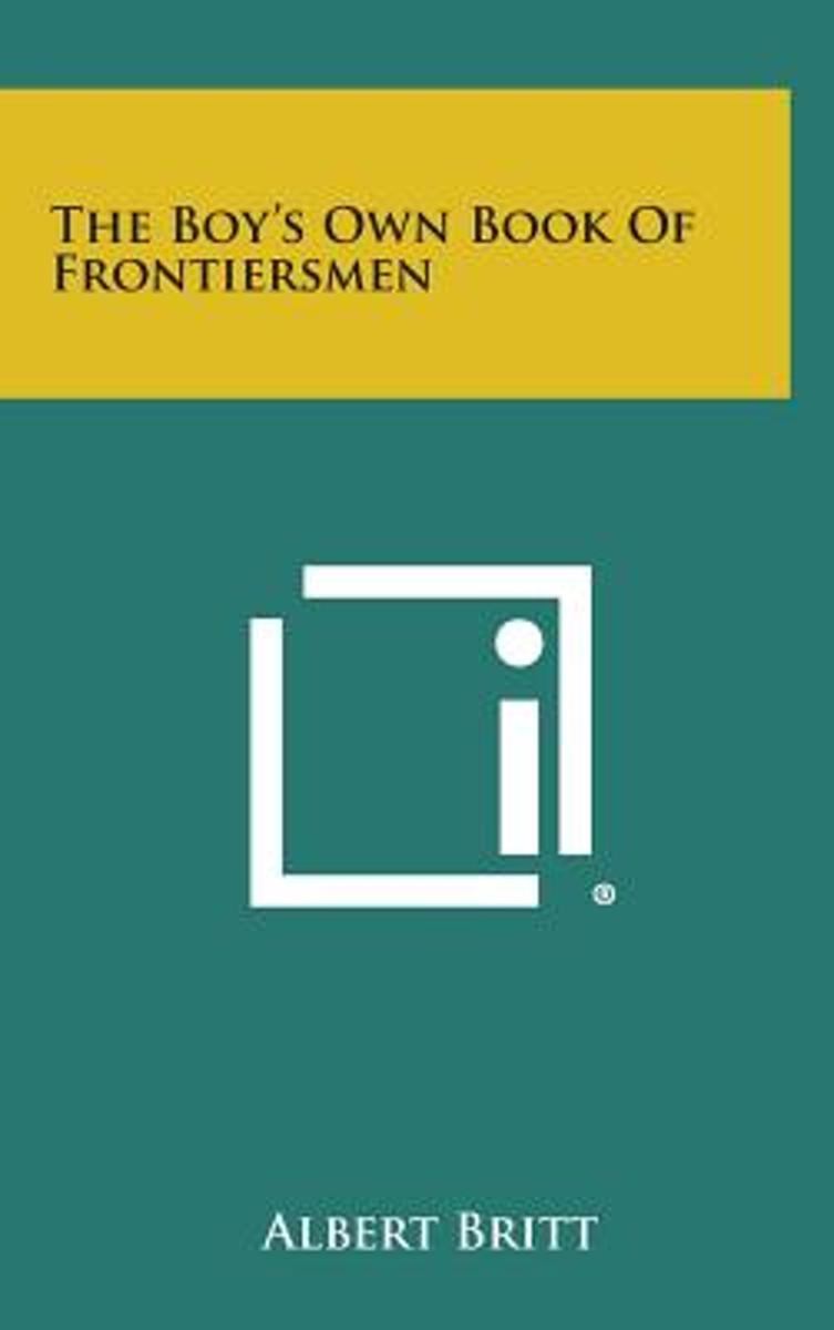 The Boy's Own Book of Frontiersmen