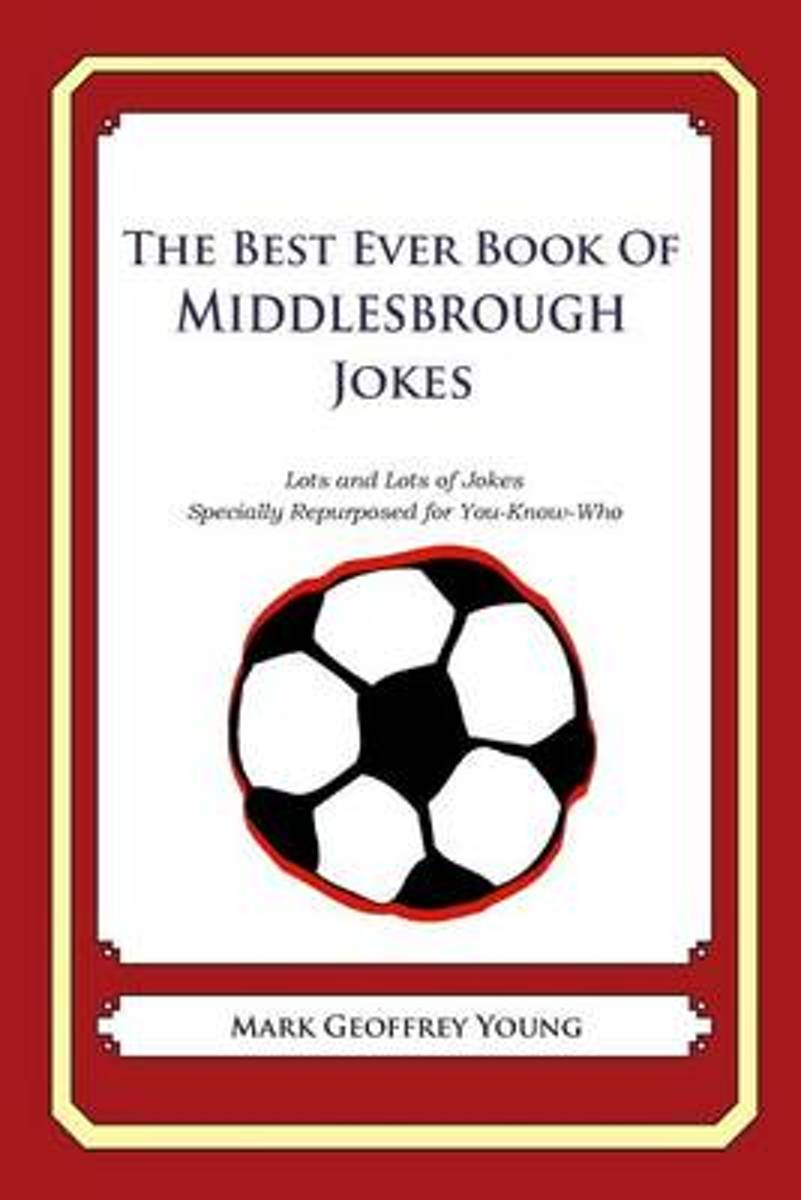 The Best Ever Book of Middlesbrough Jokes