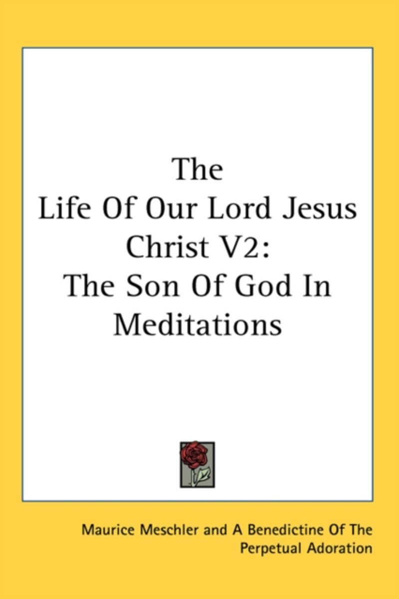 The Life of Our Lord Jesus Christ V2