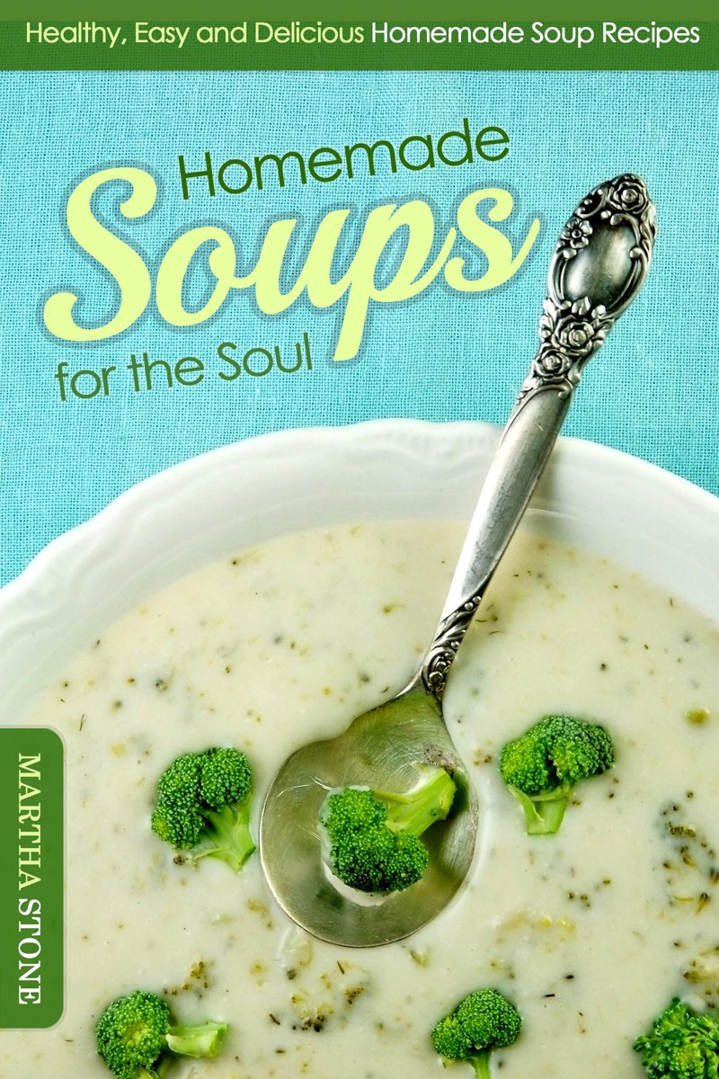 Homemade Soups for the Soul