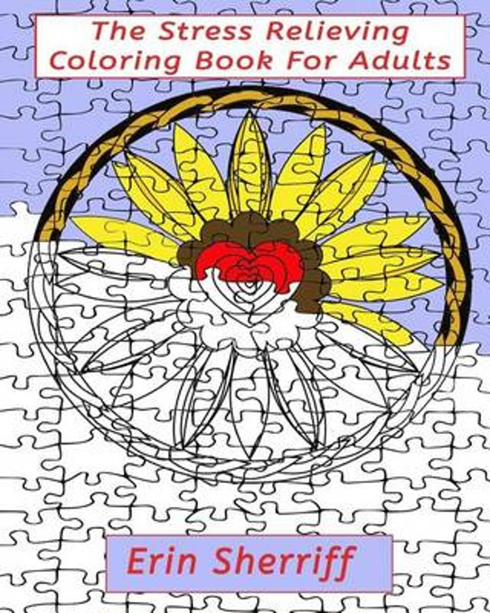 The Stress Relieving Coloring Book for Adults