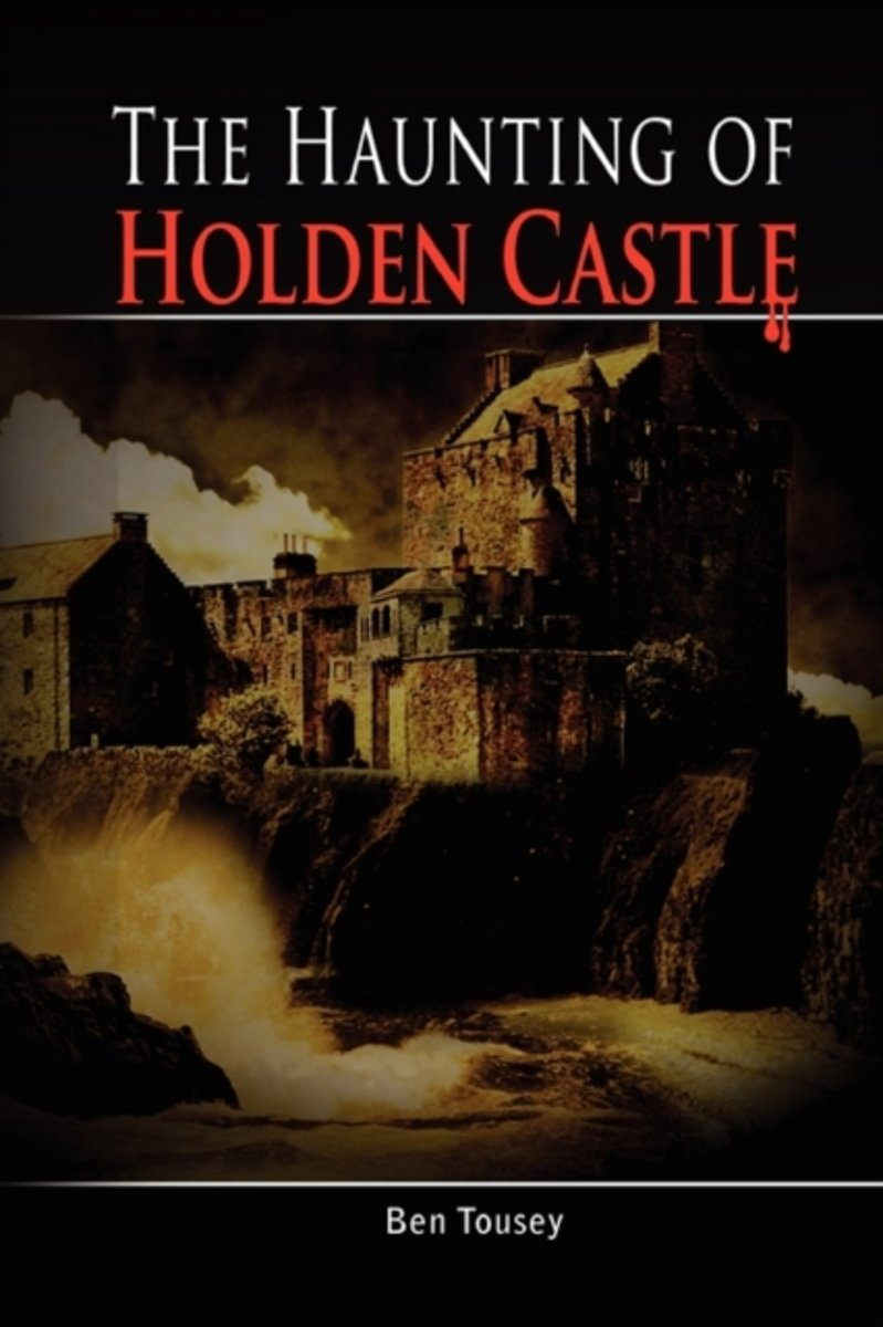 The Haunting of Holden Castle