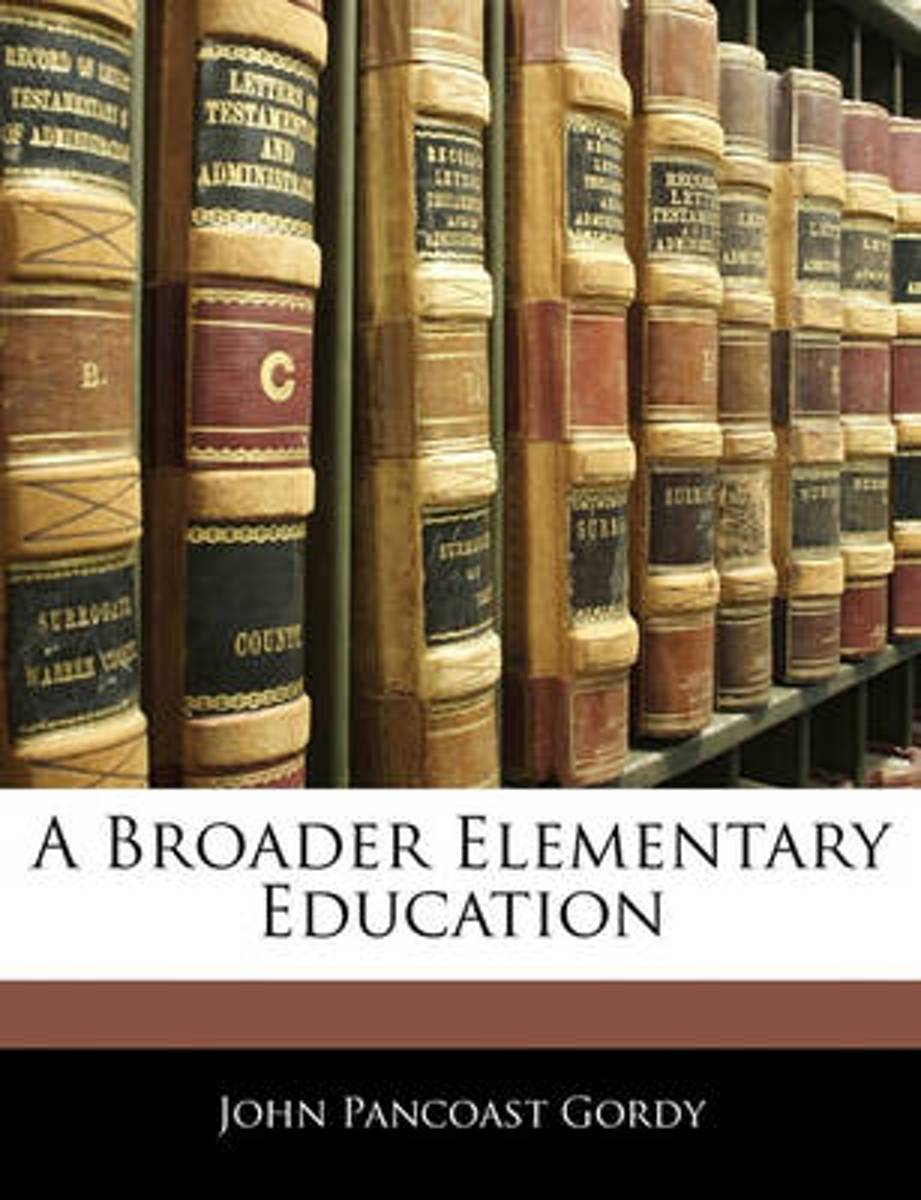 A Broader Elementary Education