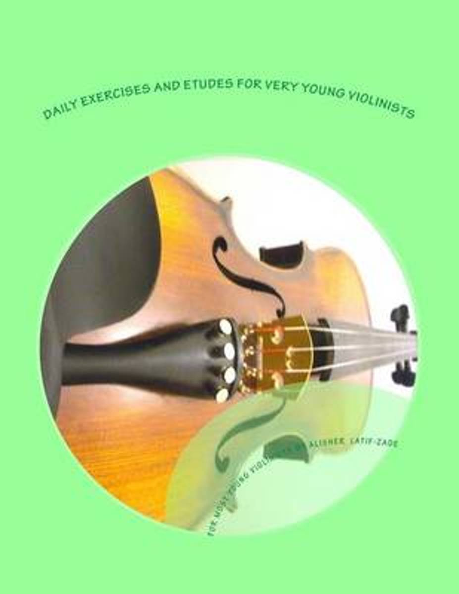 Daily Exercises and Etudes for Very Young Violinists