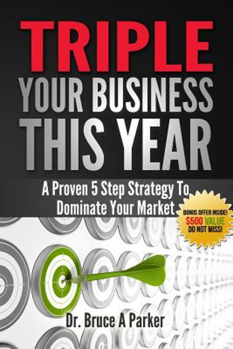 Triple Your Business This Year