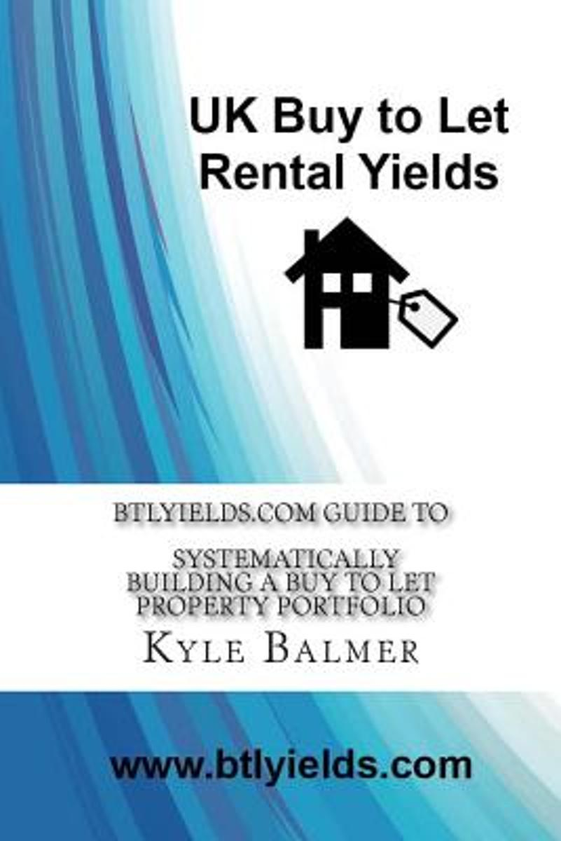 Btlyields.com Guide to Systematically Building a Buy to Let Property Portfolio