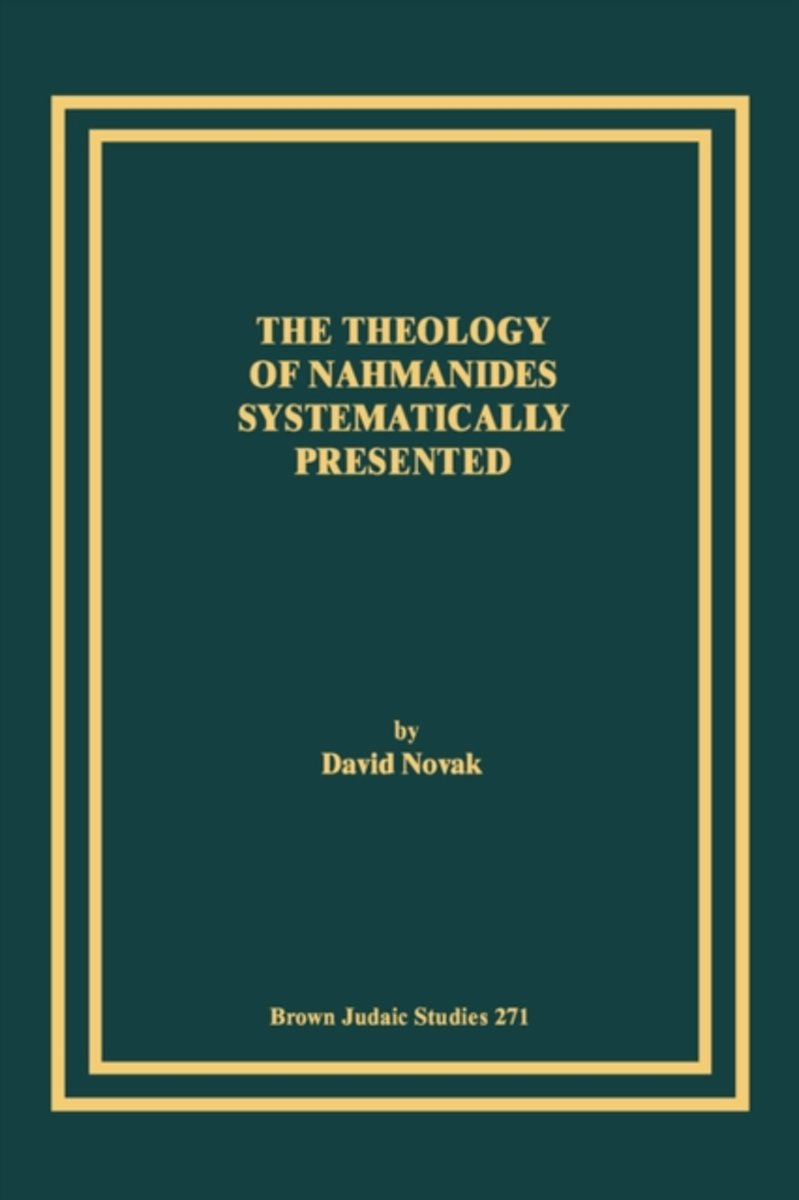 The Theology of Nahmanides Systematically Presented