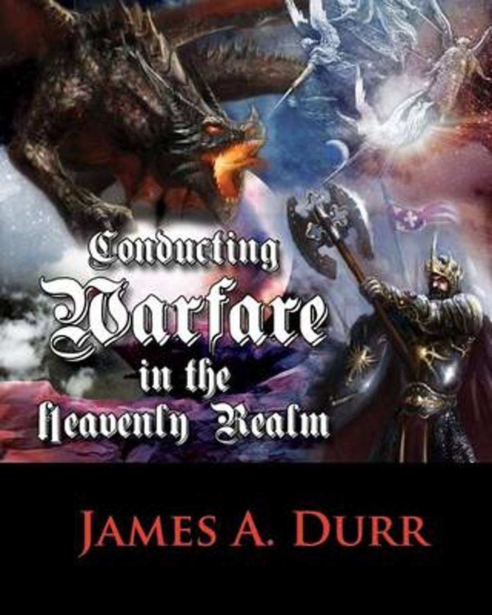 Conducting Warfare in the Heavenly Realm