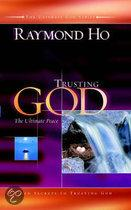 Trusting God: The Ultimate Peace: Seven Secerts to Trusting God