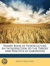 Handy Book of Horticulture: an Introduction to the Theory and Practice of Gardening