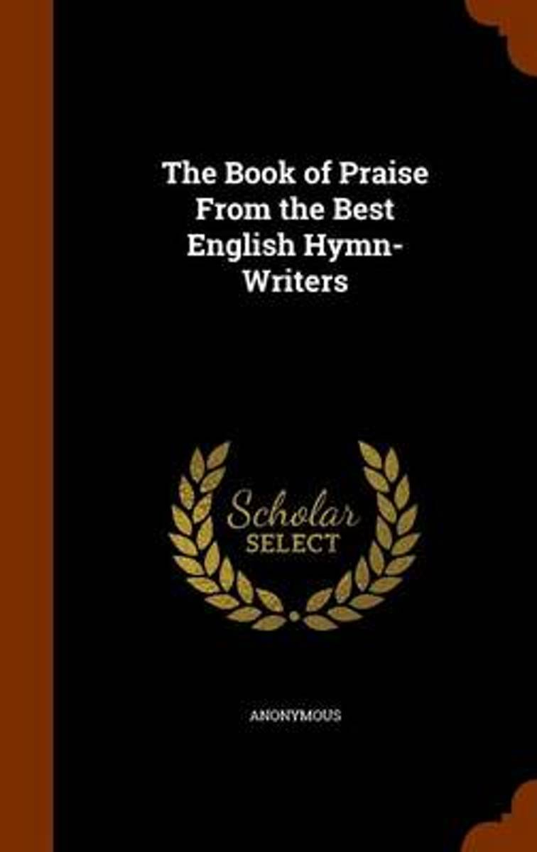 The Book of Praise from the Best English Hymn-Writers