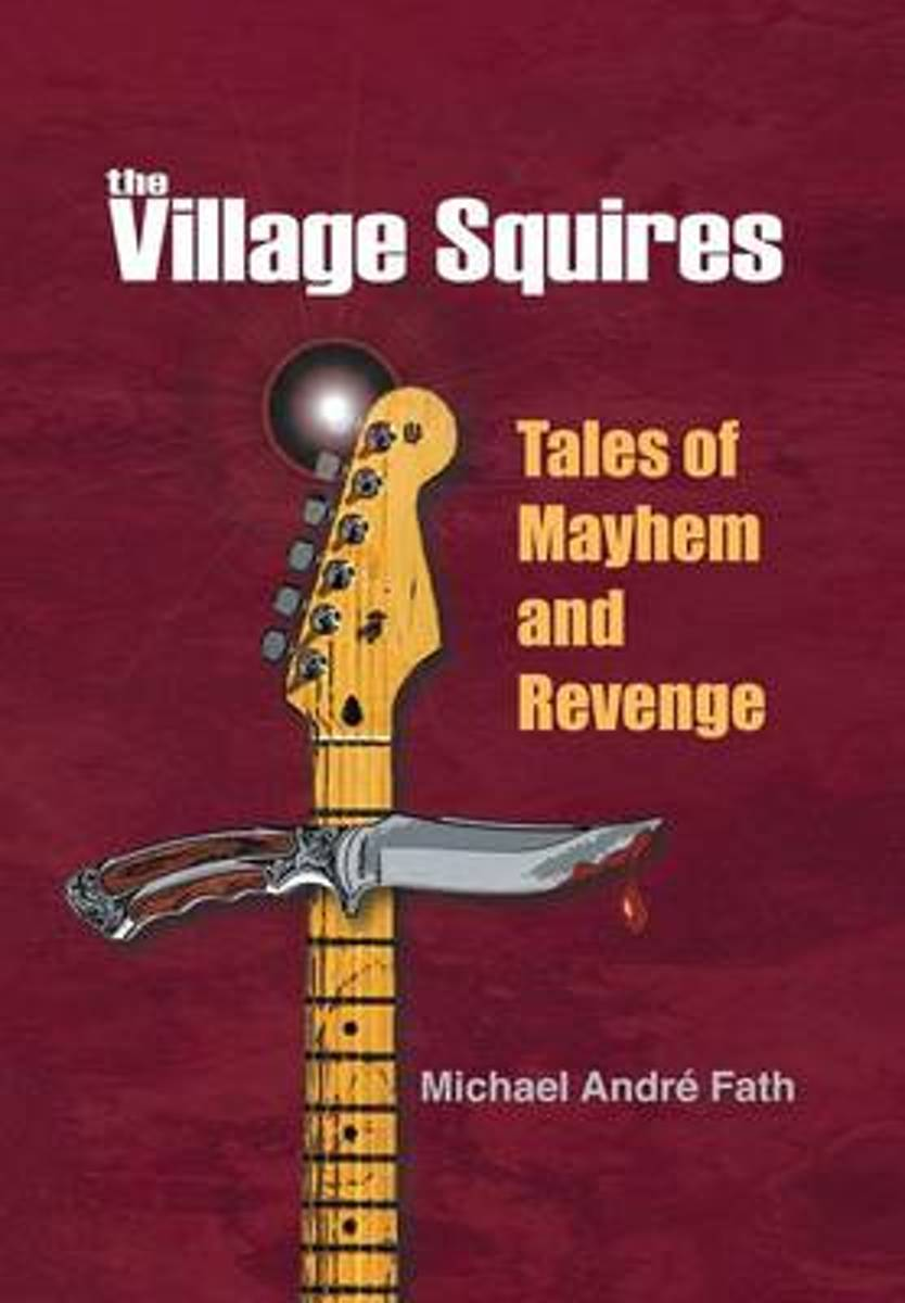 The Village Squires - Tales of Mayhem and Revenge