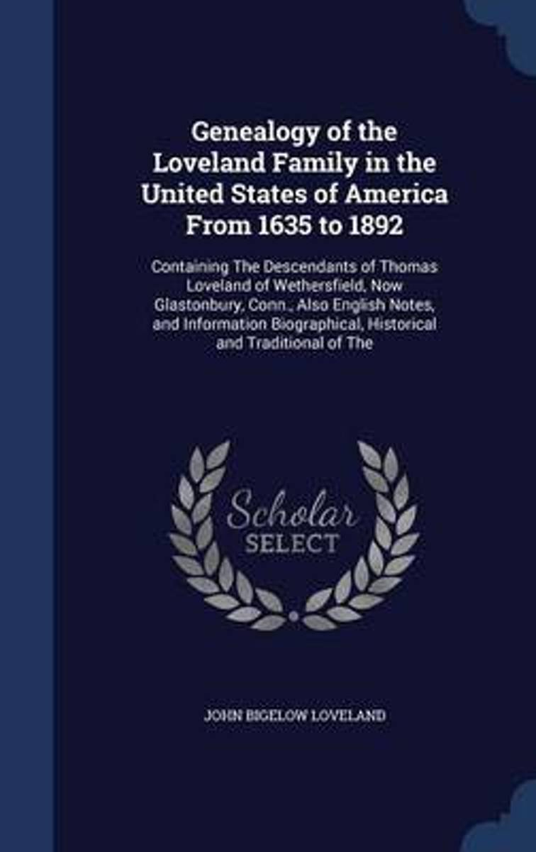 Genealogy of the Loveland Family in the United States of America from 1635 to 1892