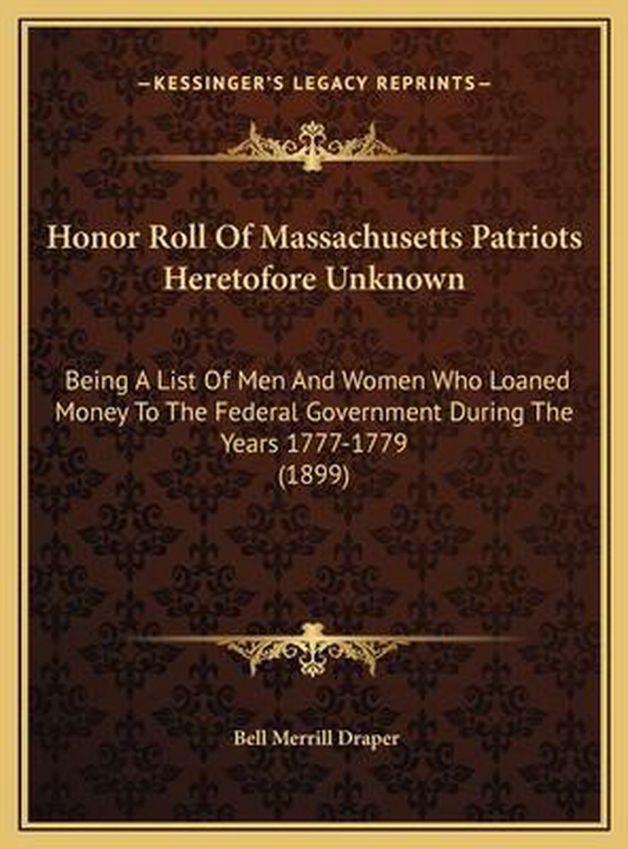 Honor Roll of Massachusetts Patriots Heretofore Unknown Honor Roll of Massachusetts Patriots Heretofore Unknown