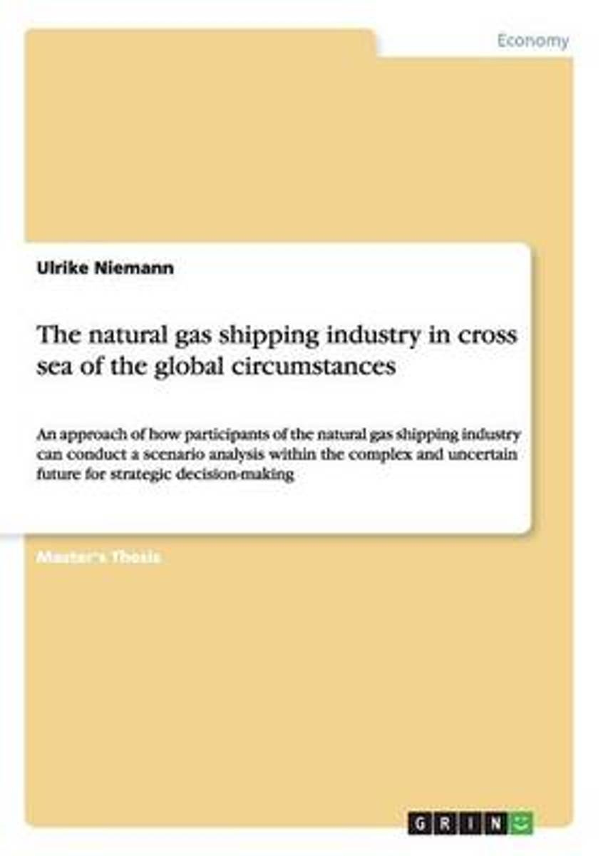 The Natural Gas Shipping Industry in Cross Sea of the Global Circumstances