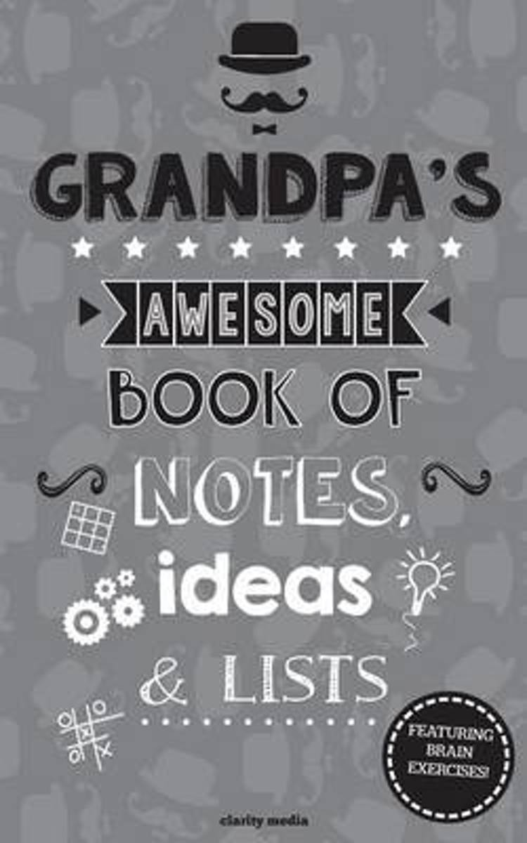 Grandpa's Awesome Book of Notes, Ideas & Lists
