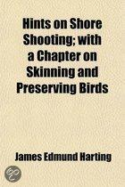 Hints On Shore Shooting; With A Chapter On Skinning And Preserving Birds
