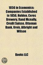 1856 In Economics: Companies Established In 1856, Holden, Ceres Brewery, Rand Mcnally, Credit Suisse, Ottoman Bank, Orvis, Albright And Wilson