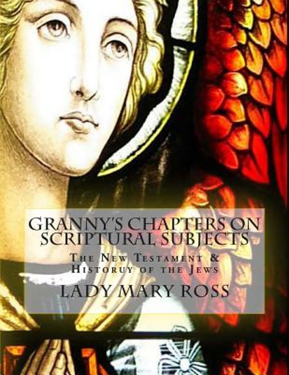 Granny's Chapters on Scriptural Subjects