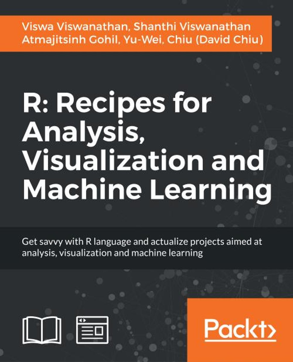 R: Recipes for Analysis, Visualization and Machine Learning