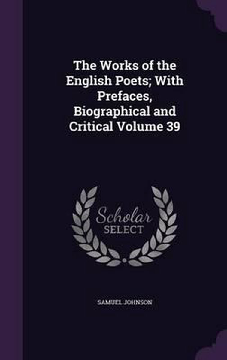 The Works of the English Poets; With Prefaces, Biographical and Critical Volume 39